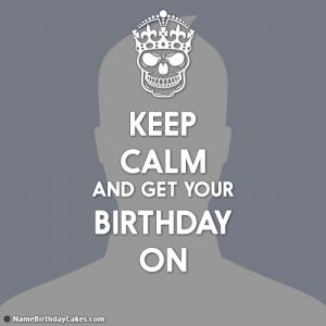Create Keep Calm Images For Birthday