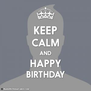 Keep Calm And Happy Birthday Images With Photo
