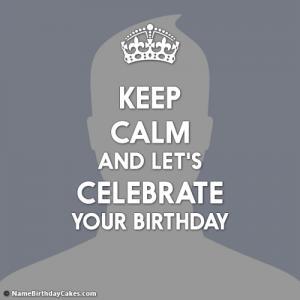 Keep Calm Birthday Maker With Photo