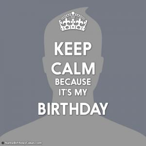 Make Keep Calm It's My Birthday Poster