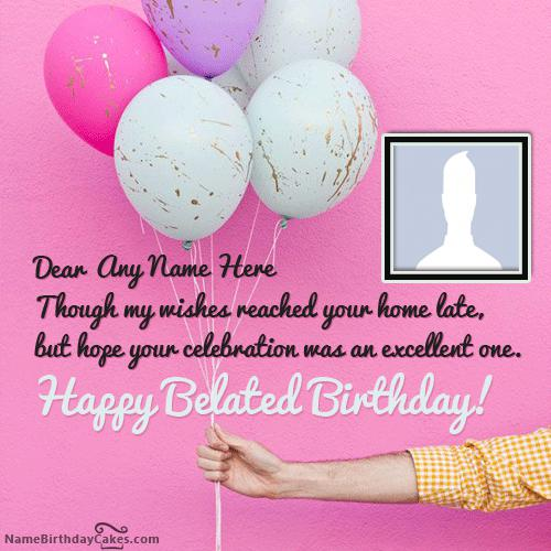 Balloons For You Happy Belated Birthday Wish With Name & Photo