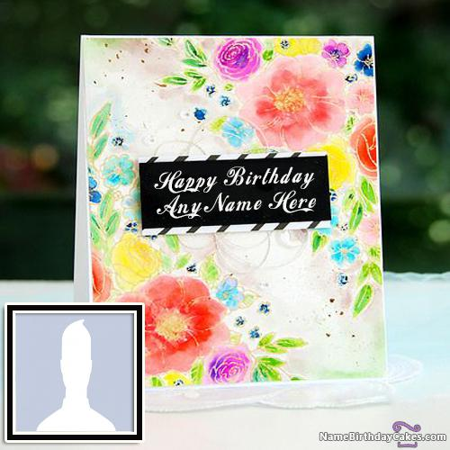 Beautiful Flowers Happy Birthday Cards With Name & Photo