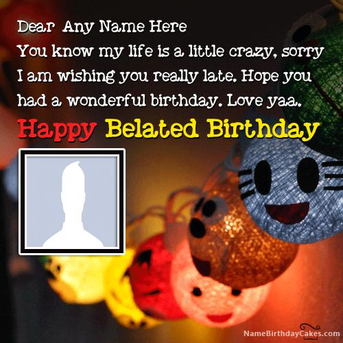 Sorry For Belated Happy Birthday Wish With Name & Photo