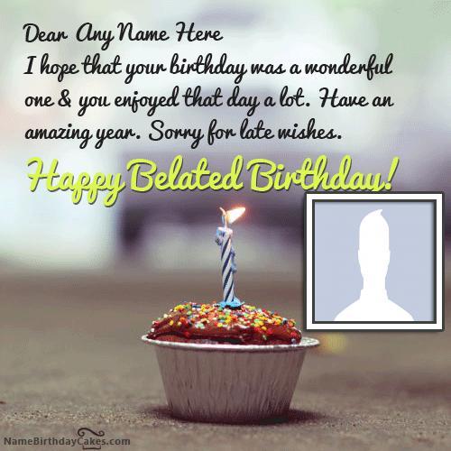Sweet Belated Birthday Cupcake Wish With Name & Photo