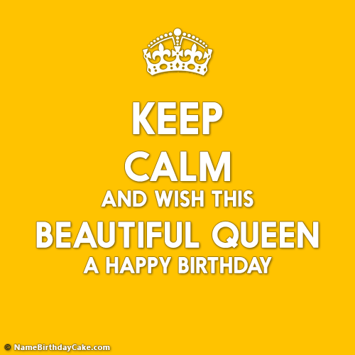 Keep Calm And Happy Birthday Queen