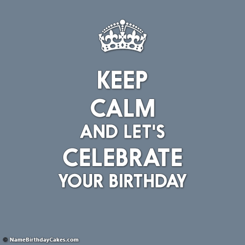 Keep Calm Birthday Maker With Photo