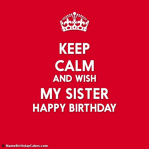 Download Keep Calm Its My Sister Birthday Images