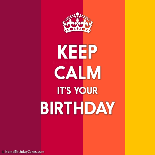 Get Keep Calm It's Your Birthday images With Photo