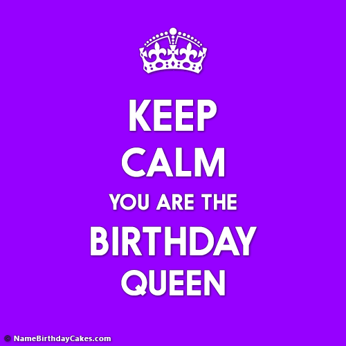 Keep Calm You Are The Birthday Queen - Create With Photo