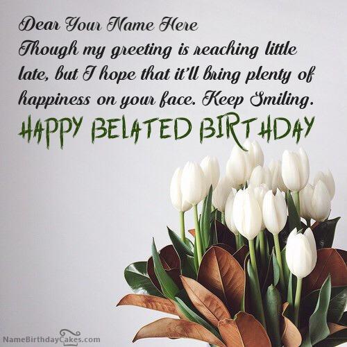 Beautiful Flower Belated Happy Birthday Wish With Name