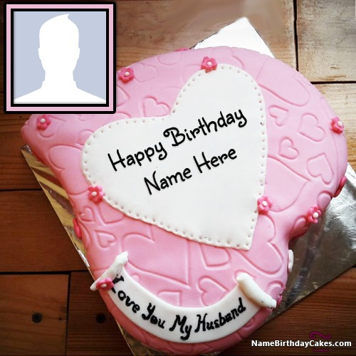 Romantic Birthday Cake For Husband With Name And Photo