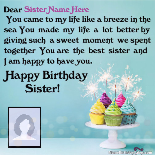 Say Happy Birthday Dear Sister With Her Name