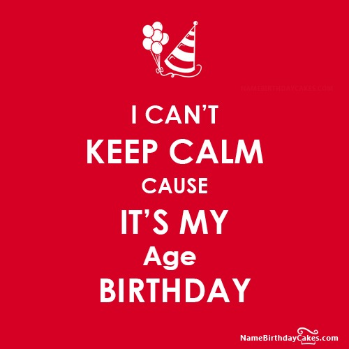 Write Name On I CANT KEEP CALM Birthday Wishes
