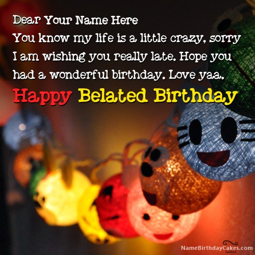 Write Name On Sorry For Belated Happy Birthday Wish
