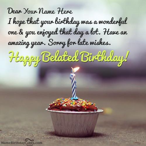 Sweet Belated Birthday Cupcake Wish With Name