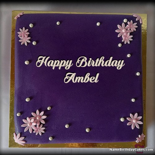 Happy Birthday Ambel Cakes, Cards, Wishes