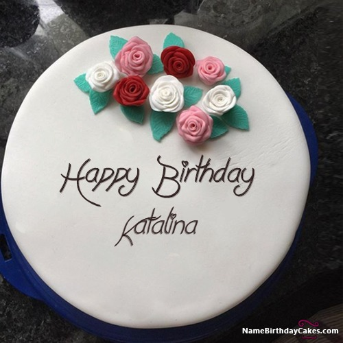 Happy Birthday Katalina Cakes, Cards, Wishes