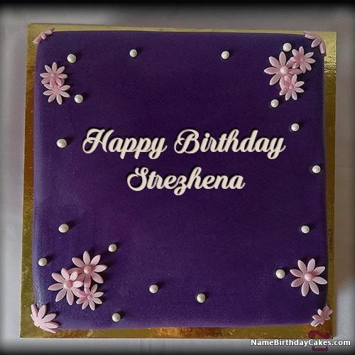 Happy Birthday Strezhena Cakes, Cards, Wishes